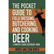 The Pocket Guide to Field Dressing, Butchering and Cooking Deer